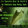 March 25 – St. Patrick's Day Party at J's Sports Bar and Grill – 7P