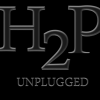H2P Unplugged | April 14th.